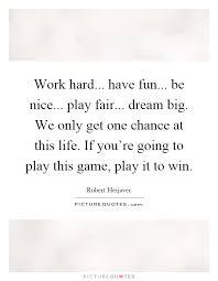 work be play fair big we