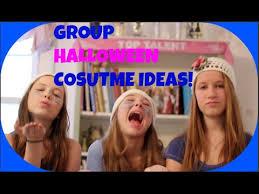 Group Halloween Costume Ideas For Teenage Girls Group Halloween Costume Ideas Youtube