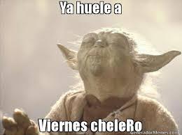 Imagenes De Viernes Chelero | ya huele a viernes chelero meme de yoda buguero imagenes memes
