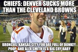 Chiefs Broncos Meme - image tagged in alex smith imgflip