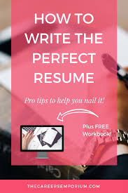 write the perfect resume how to write the perfect resume from scratch the careers emporium the careers emporium