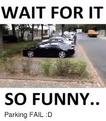 Funny Fail Memes - 25 best memes about funny parking funny parking memes