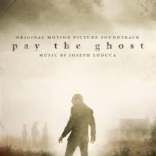 film ghost muziek pay the ghost soundtrack details film music reporter
