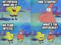 Spongebob Meme Maker - meme creator hey patrick what am i no team mystic uhh stoopid