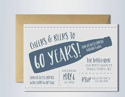 60 years birthday 60th birthday invitation cheers and beers cheers to 60 years