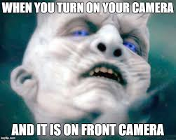 White Walker Meme - front camera imgflip