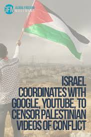 Israel Google To Coordinate With Google Youtube To Censor Palestinian Videos