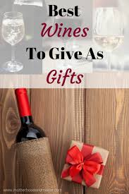 wine as a gift best wines to give as gifts motherhood and merlot