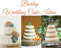burlap decorations for wedding 10 amazing burlap wedding cakes rustic wedding chic