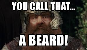 you call that a beard gimli lotr meme generator