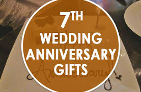 7 year anniversary gift wedding 7 year anniversary 7th wedding anniversary gift ideas to
