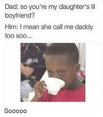 Mean Dad Meme - dad so you re my daughter s l boyfriend him i mean she call me