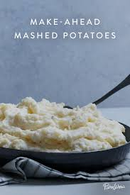 make ahead mashed potatoes recipe thanksgiving dinners and wine