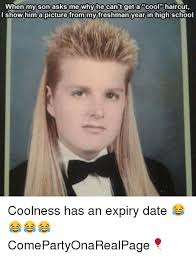 High School Freshman Meme - when my son asks me why he can t get a cool haircut l show him a