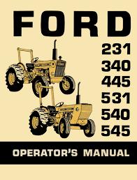 ford 231 340 445 531 540 545 tractors operator u0027s manual