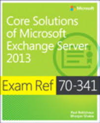 exam ref 70 341 core solutions of microsoft exchange server 2013