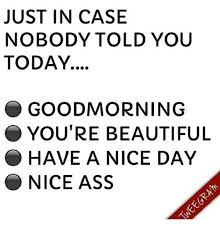 You Re Beautiful Meme - just in case nobody told you today goodmorning you re beautiful
