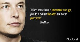 Elon Musk 11 Elon Musk Quotes That Will Make You Reconsider What Is Possible