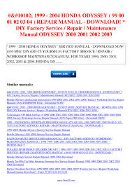 10102 1999 2004 honda odyssey 99 00 01 02 03 04 repair manual diy