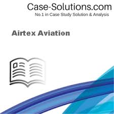 Airtex Aircraft Interiors Airtex Aviation Case Solution Analysis U0026 Case Study Help