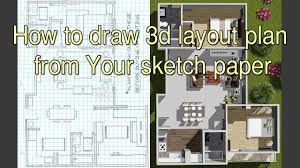 3d Plan How To Draw 3d Layout Plan From Your Sketch Paper Youtube