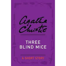 Blind Story Three Blind Mice A Short Story By Agatha Christie