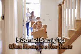 Moving To A New Property by 5 Essential Security Tips When Moving To A New House Carkey