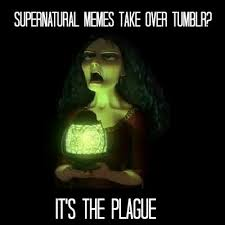 Demon Memes - plague meme supernatural on tumblr by emilz the half demon on