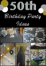 50th birthday party ideas how to throw a 50th birthday bash simplistically living