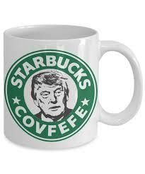 donald trump starbucks covfefe funny coffee mug funny trump mug