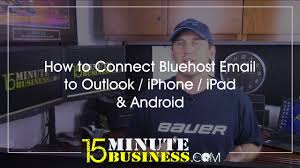 Outlook Business Email Hosting how to connect bluehost email to outlook youtube