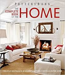 Navigate To Pottery Barn Pottery Barn The Complete Book Of The Home Creative Inspiration