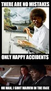 Bob Ross Meme - happy accidents pulp fiction bob ross meme l0go5