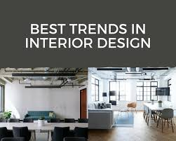 Trends In Interior Design Top Interior Designs That Will Make You Look Like A Pro My