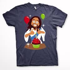 happy birthday jesus t shirt