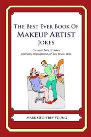 best books for makeup artists the best book of makeup artist jokes geoffrey