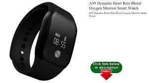 health bracelet with heart monitor images A99 dynamic heart rate blood oxygen monitor smart watch jpg