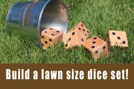 build a set of lawn size dice youtube