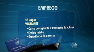 www vagas vigia curitiba ultimas sine bahia oferece mais de 40 vagas para vigilantes g1 bahia