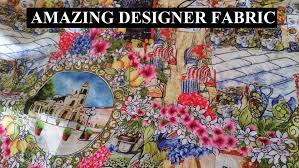 designer fabric amazing designer fabric youtube