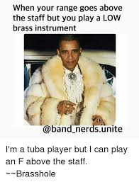Tuba Memes - when your range goes above the staff but you play a low brass