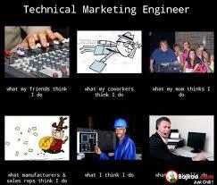 Funny Marketing Memes - techinical marketing engineer expectation vs reality funny memes