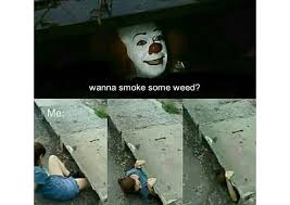 Pennywise The Clown Meme - pennywise clown memes weed memes