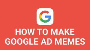 Meme Generator Google - how to use my google ad meme template dl link in desc youtube