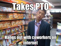 Pto Meme - disenchanted young professional memes quickmeme