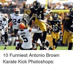 Antonio Brown Meme - lanning 10 funniest antonio brown karate kick photoshops nfl
