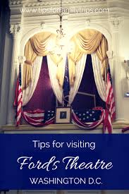 tips for visiting ford u0027s theatre with kids tips for family trips