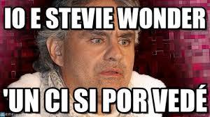 Stevie Wonder Memes - io e stevie wonder bocelli occhi meme on memegen