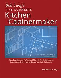 kitchen cabinet designer description bob lang s complete kitchen cabinet maker shop drawings and