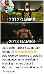 Funny Memes 2012 - ohe who slike wwe 2012 games 2018 games w1b 2x 2012 seth rollins